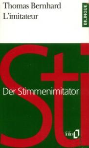 BERNHARD, Thomas L'imitateur, coll. « Folio bilingue », Paris, Gallimard, 1997.