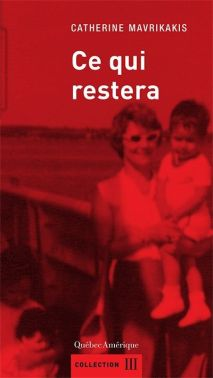 Book Review: Ce qui restera, Catherine Mavrikakis