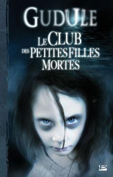 Book Review: Le Club des petites filles mortes, Gudule