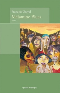 Book Review: Mélamine Blues, François Gravel