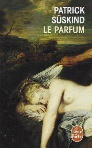 SÜSKIND, Patrick Le parfum – Histoire d'un meurtrier, Paris, Fayard, 1985. Fac-similé numérique:https://docs.google.com/file/d/0B2RA5u3MAVuvQUstSi1vNk45aHM/edit?pref=2&pli=1.