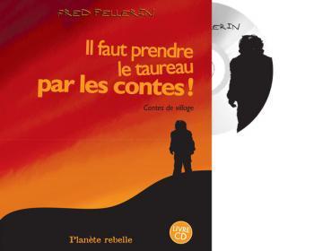 Book Review: Il faut prendre le taureau par les contes!, Fred Pellerin