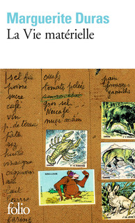 DURAS, Marguerite, La Vie matérielle, Paris, Gallimard, coll. « Folio », 1994 [1987], 192 p.
