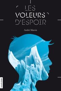 Book Review: Les voleurs d'espoir, André Marois