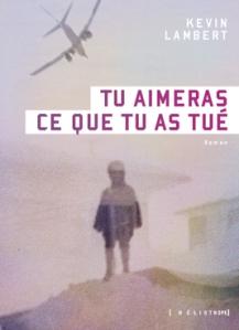 LAMBERT, Kevin, Tu aimeras ce que tu as tué, Montréal, Héliotrope, 2017, 216 p.