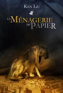 LIU, Ken, La Ménagerie de papier, Saint Mammès, Le Bélial, coll. «Quarante-Deux», 2015, 448 p.
