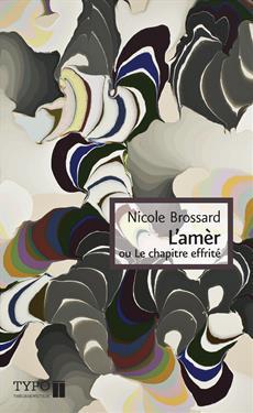 BRASSARD, Nicole, L'amèr, ou le chapitre effrité, Montréal, TYPO Éditeur, 2013, 120 p.
