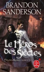 SANDERSON, Brandon, Le Héros des siècles (Fils-des-brumes, 3), Paris, Le Livre de Poche, 2013 [2008], 1032 p.
