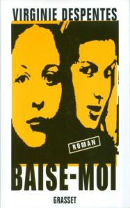 DESPENTES, Virginie, Baise-moi, Paris, Grasset, 1999 [1994], 236 p.