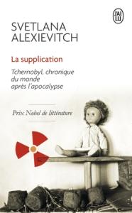 ALEXIEVITCH, Svetlana, La supplication: Tchernobyl, chronique du monde après l'apocalypse, Paris, J'ai lu, 2016 [1997], 256 p.