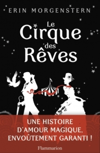 MORGENSTERN, Erin, Le Cirque des rêves, Paris, Flammarion, 2012 [2011], 504 p.