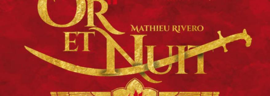 Avis lecture: Or et nuit, Mathieu Rivero