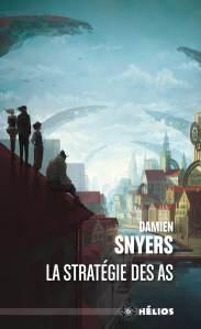 SNYERS, Damien, La Stratégie des as, Chambéry, ActuSF, coll. « Hélios », 2019 [2016], 103 p. Avis lecture sur lilitherature.com.