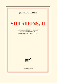 SARTRE, Jean-Paul, Situations, II, Paris, Gallimard, coll. « Blanche », 2012 [1948], 480 p.