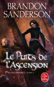 SANDERSON, Brandon, Le Puits de l'ascension, Paris, Le Livre de poche, 2012 [2008], 1080 p.
