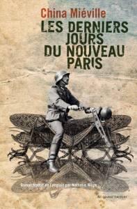 MIÉVILLE, China, Les derniers jours du Nouveau Paris, Vauvert, Au diable vauvert, 2018 [2016], 272 p.