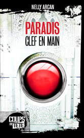 Paradis, clef en main Nelly Arcan 2009