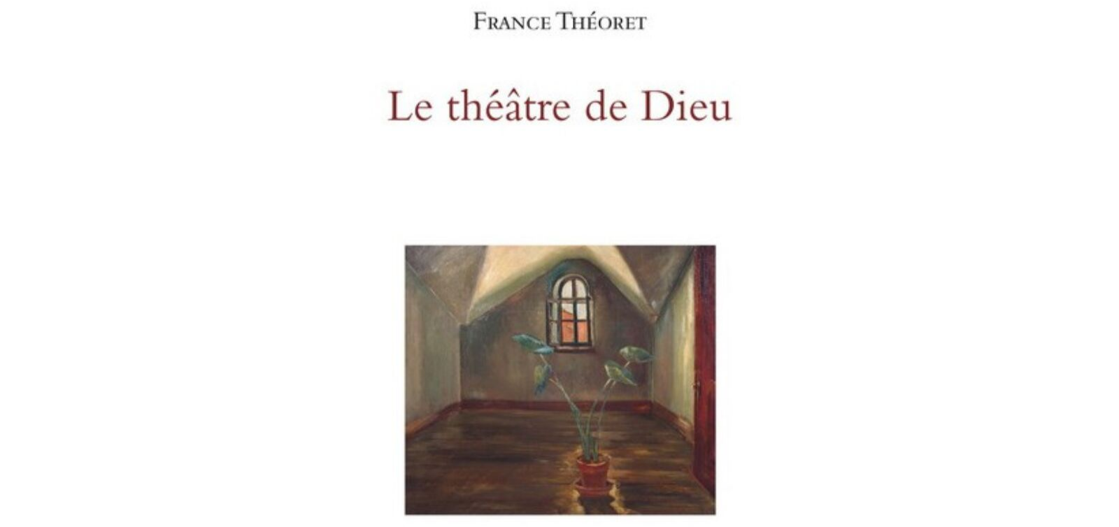 Le théâtre de Dieu de France Théoret est un roman au titre évocateur. Il s'agit d'une exploration de la foi à une époque où la religion catholique était omniprésente dans tous les aspects de la vie québécoise. Avis lecture sur lilitherature.com.