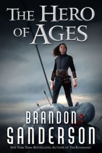 SANDERSON, Brandon, The Hero of Ages (Mistborn, 3), New York, Tor Books, 767 p.
