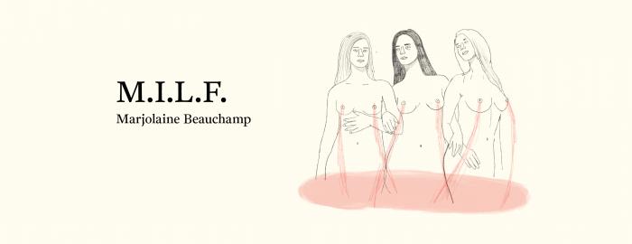 M.I.L.F. est une pièce de théâtre de l'artiste québécoise multidisciplinaire Marjolaine Beauchamp. On y brise le tabou de la sexualité des mères à l'aide d'une langue sans tabou. Avis lecture sur lilitherature.com.