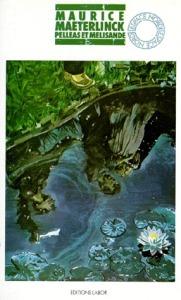 Avis lecture de la pièce de théâtre symbolique Pelléas et Mélisande de Maurice Maeterlinck