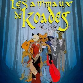 Les animaux de Koadeg d'Hugo Thomas, paru en auto-édition en 2019, est le premier tome d'une trilogie de fantasy qui tient beaucoup du conte et de la fable.