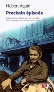 Prochain épisode est un classique de la littérature québécoise. Avis lecture sur mon profil Goodreads.