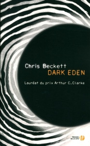 BECKETT, Chris, Dark Eden, Paris, Éditions France Loisirs, 2016 [2012], 526 p. Avis lecture sur mon profil Goodreads : https://www.goodreads.com/review/show/2467608517.