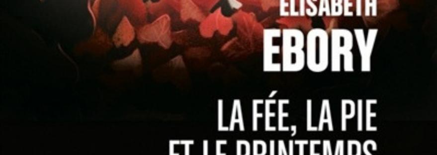 Découvrez la prison des créatures magiques dans cet extrait du roman La Fée, la pie et le printemps d'Élisabeth Ebory.