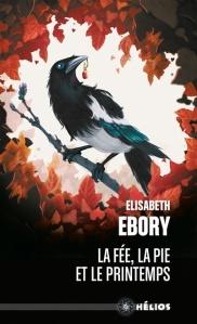 La fée, la pie et le printemps Élisabeth Ebory 2019
