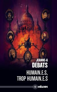 Humain.e.s, trop humain.e.s Jeanne-A Debats 2019