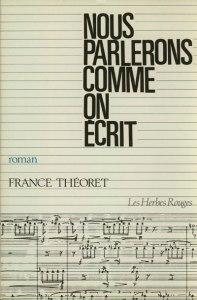 Nous parlerons comme on écrit France Théoret 1982