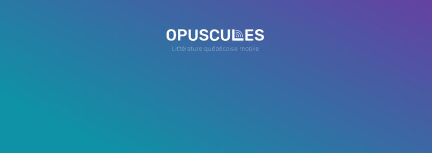 Opuscules Littérature québécoise mobile